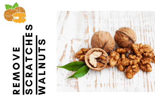 Walnuts to Remove Scratches on Wood furniture