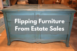 flipping furniture from estate sales